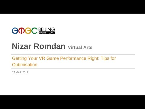 Getting Your VR Game Performance Right: Tips for Optimisation by Virtual Arts - GMGC Beijing 2017