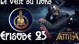 Total War: Attila - Les Geats: Le Vent du Nord - Episode XXIII
