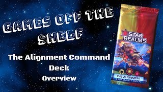 Star Realms: The Alignment Command Deck - Overview