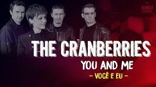 The Cranberries - You And Me - (Lyrics) DOUBLE LEGENDAS