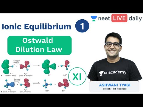 Ionic Equilibrium - L1 | Ostwald Dilution Law | Unacademy NEET | NEET Chemistry | Ashwani Sir