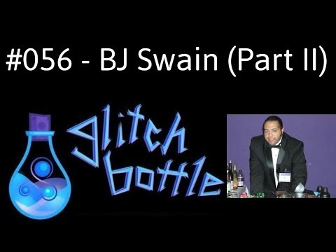 #056 - Spirit Possession, Necromancy And The HGA With BJ Swain (Part 2 Of 2) | Glitch Bottle