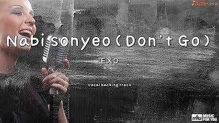 Nabi sonyeo(Don't Go) - EXO (Instrumental & Lyrics)