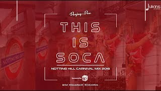 This Is Soca - Notting Hill Carnival Mix 2018 By Deejay Dee ( NHC 2018 )