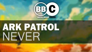 Ark Patrol - Never (Original Mix)