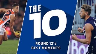 The 10 best moments | Round 12, 2018 | AFL
