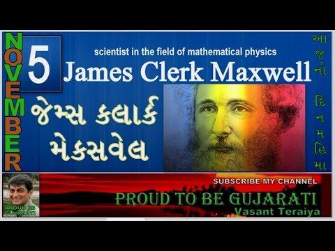 5 November James Clerk Maxwell scientist in the field of mathematical physics@vasant teraiya