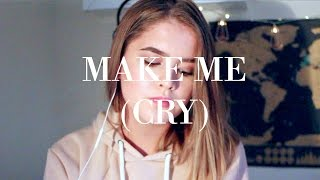 Make Me (Cry) - Noah Cyrus ft Labrinth / Cover by Jodie Mellor