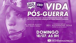 BATE PAPO EBD - VIDA PÓS-GUERRA