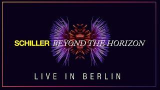 "SCHILLER: ""Beyond The Horizon"" // Live at Kraftwerk Berlin"
