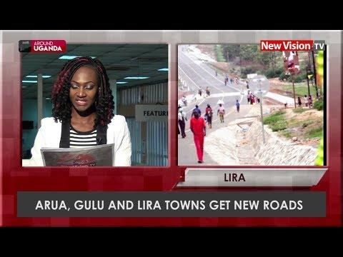 Around Uganda: Arua, Gulu and lira towns get new roads
