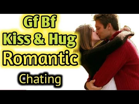 Kiss & Hug Romantic Chat   Very Funny Dialogues And Chat   Gf Bf Love Chat