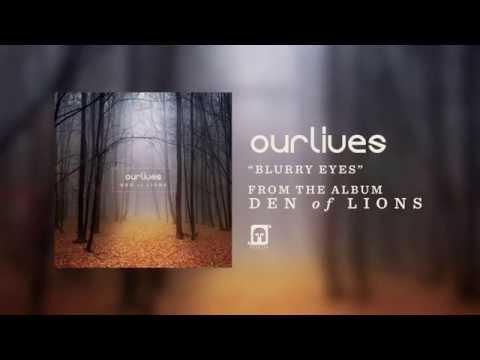 Клип Ourlives - Blurry Eyes