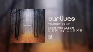 "Ourlives ""Blurry Eyes"" (Lyric Video) - Available Now"