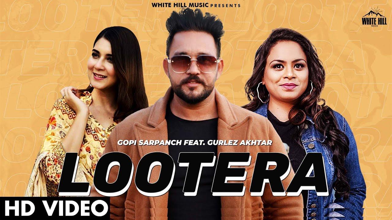 Download Lootera (Official Video) Gopi Sarpanch Ft. Gurlez Akhtar | Aakanksha | New Punjabi Songs 2021