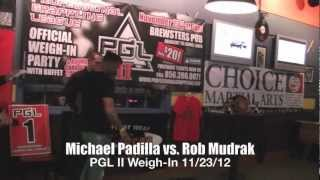 PGL II Professional Grappling League - Michael Padilla vs. Rob Mudrak - Weigh-In 11/23/12