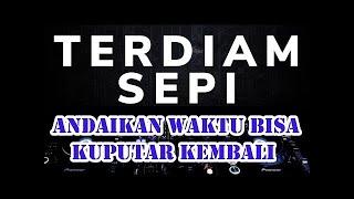 Download DJ ANDAIKAN WAKTU BISA KUPUTAR KEMBALI Terdiam Sepi TIKTOK VIRAL Remix - Nazia Marwiana menit 2:20
