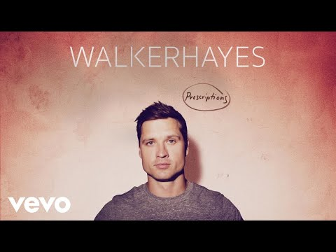Walker Hayes - Prescriptions (Audio)