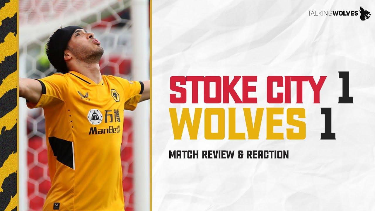 Stoke City 1-1 Wolves - Pre-Season Match Review & Reaction