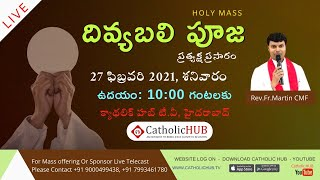 LIVE  HOLY MASS IN TELUGU | REV.FR.MARTIN CMF | CATHOLIC HUB TV | HYD | 27-02-2021