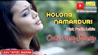 HOLONG NAMARDURI - Lagu Tapsel - OVHI FIRSTY NASTY