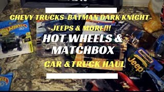 Matchbox and Hot Wheels Haul -Jeeps-Chevy Trucks-Batman