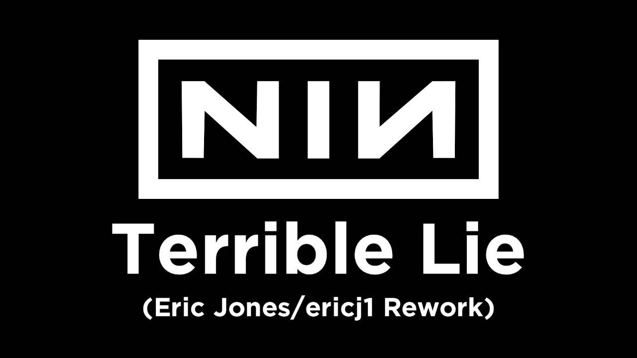 Nine Inch Nails - Terrible Lie (Eric Jones/ericj1 Rework) - YouTube