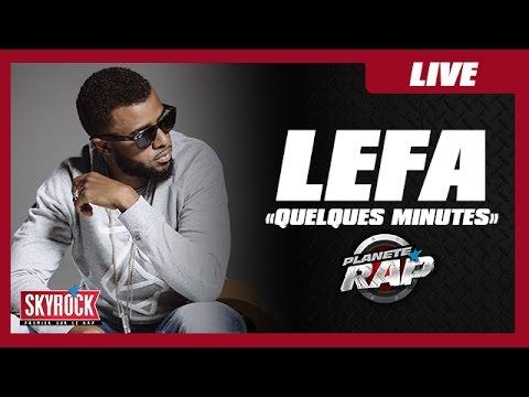 """Download Lefa """"Quelques minutes"""" en live #PlanèteRap"""