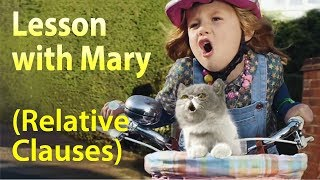Lesson with Mary ( Relative Clauses)