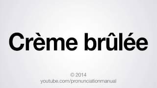 How to Pronounce Crème brûlée
