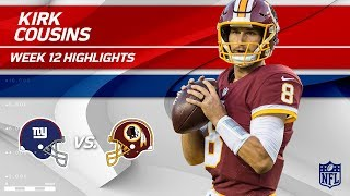 Kirk Cousins Leads Washington to Victory w/ 242 Yds & 2 TDs | Giants vs. Redskins | Wk 12 Player HLs
