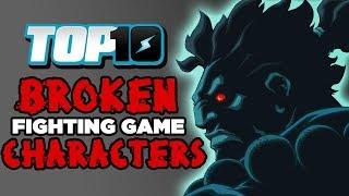 Top 10 BROKEN Fighting Game Characters