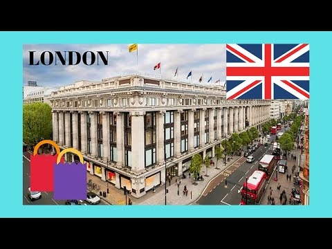 LONDON: The SELFRIDGES luxury and upscale store, OXFORD STREET