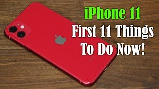 iPhone 11 - First 11 Things To Do Immediately!
