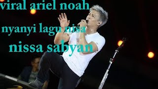 Gambar cover #VIRAL #noah #ariel ARIEL NOAH NYANYI LAGU NISA SABYAN ALAHUMMA LABBAIK