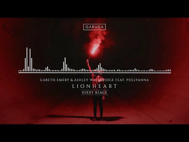 Gareth Emery & Ashley Wallbridge feat. PollyAnna - Lionheart (Hixxy Remix)