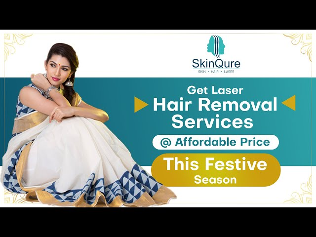 Laser Hair Removal Services at Affordable Price | SkinQure | Laser Clinic | Festive Season
