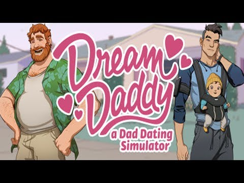 FINDING THE PERFECT DADDY - Dream Daddy: A Dad Dating Simulator