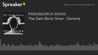 The Dark Mirror Show - Demons