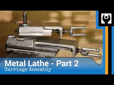 Metal Lathe - Part 2: The Carriage