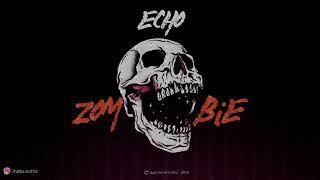 Echo - Zombie (Prod. Echo)