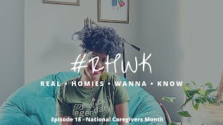 Real Homies Wanna Know - Ep. 18