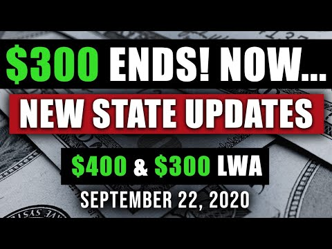 UNEMPLOYMENT $300 & $400 PER WEEK LWA UPDATE 09/22/2020 (ENDING! NOW WHAT?)