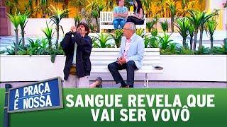 Sangue Revela Que Vai Ser Vovô | A Praça é Nossa (21/09/17)