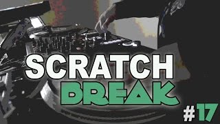 Scratch Break #17 Let It Hit Em (Freestyle)
