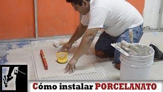 Cómo Instalar piso de PORCELANATO Fácil || Instalaciones