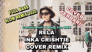 Download RELA Remix -  Camelia Putri x Bang Zoe RMX (Cover remix)