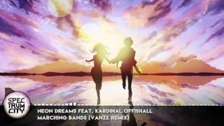 Neon Dreams feat. Kardinal Offishall - Marching Bands (Vanze Remix) (Progressive House)