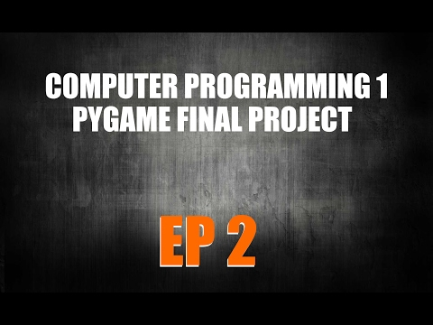Computer Programming 1 (PyGame Final Project EP 2)