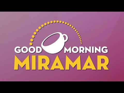 Good Morning Miramar   12.12.17